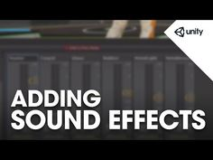 Adding sound effects in Unity 5 | Develop