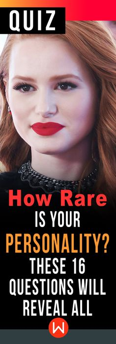 There are so many personalities in the world, but like hair-color some are rarer than others! Take this quiz to discover how unique and rare you are! Redheads are the rarest of natural beauties find out if you're a rare beauty like red-heads!