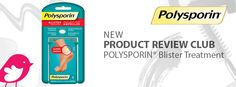 New Product Review Club Offer: POLYSPORIN® Blister Treatment