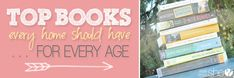 The Top Books Every Home Should Have | How Does She. I'm proud to say I've read most of these, but now I see a few more! Great for all of us at every age!