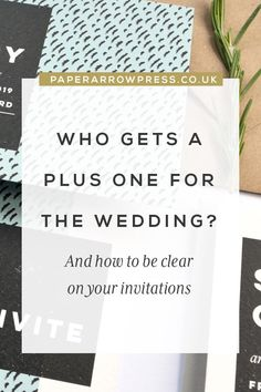 Who gets a plus one for the wedding? And how to be clear on your invitations