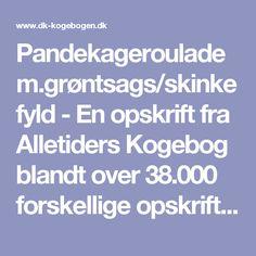 Pandekageroulade m.grøntsags/skinkefyld - En opskrift fra Alletiders Kogebog blandt over 38.000 forskellige opskrifter på