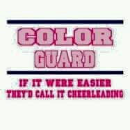 COLORGUARD: If it were easier it would be called cheerleading