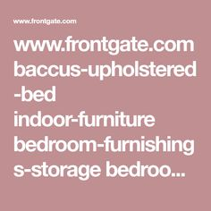 www.frontgate.com baccus-upholstered-bed indoor-furniture bedroom-furnishings-storage bedroom-furniture-collections-beds 594614