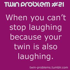 That and her laugh is ridiculous Twin Quotes Funny, Twin Sister Quotes, Boy Quotes, Family Quotes, Twin Problems, Twin Humor, Twin Birthday, Happy Birthday Twin Sister, Birthday Board