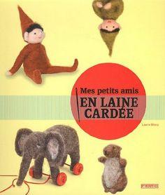 Mes petits amis en laine cardée - Laurie Sharp, Kevin Sharp, Véronique Valentin - Amazon.fr - Livres