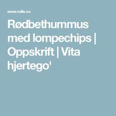 Rødbethummus med lompechips | Oppskrift | Vita hjertego' Hummus