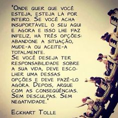 Acalma minha pressa added a new photo. Love Is Everything, Eckhart Tolle, Beauty Quotes, Good Thoughts, Believe In You, Quotes To Live By, Coaching, Inspirational Quotes, Wisdom