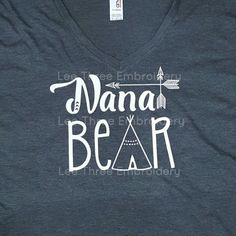 Nana Bear to match Mama Bear Shirt, Baby Bear Shirt  Can be changed to Mimi, Nanny, Granny, Grandma, Oma, Grams, Gram,   Baby Shower ideas Baby Shower Shirt Grandma to be New Mommy to be