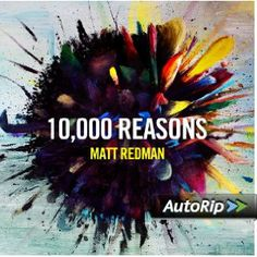 Amazon.com: 10, 000 Reasons: Matt Redman: Music
