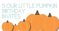 Plan a pumpkin themed party with these 5 invite ideas. Celebrate your little pumpkin! Plus, download free pumpkin letters to make your own designs.
