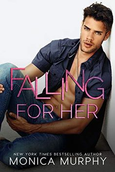 Falling For Her (The Callahans Book 2) by Monica Murphy Lovers Romance, Romance Novels, New Books, Books To Read, High School Romance, Smart Girls, Bestselling Author, Audio Books, Crowd
