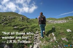 """""""Not all those who wander are lost.""""  ― J.R.R. Tolkien"""