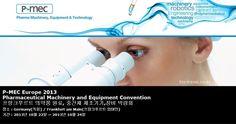 P-MEC Europe 2013 Pharmaceutical Machinery and Equipment Convention 프랑크푸르트 의약품 원료, 중간체 제조기기,장비 박람회