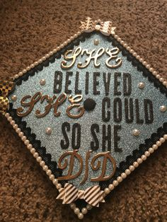Graduation Cap - she believed she could so she did