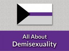 "Demisexuality.org ""was created to fill the void of informative websites about demisexuality."""