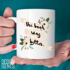 "New to DesignGenesStudio on Etsy: Book lover gift ""the book was better"" mug book was better than the movie book worm gift birthday gift librarian gift 11oz coffee mug (17.50 USD) #greetingcards #mugs #gifts"