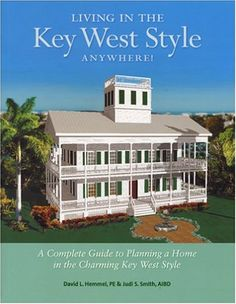Living in the Key West Style Anywhere: David L. Hemmel, Judi S. Smith: 9780974563701: Amazon.com: Books