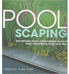 This is the best book ever for gardening around pools.  I highly recommend it!