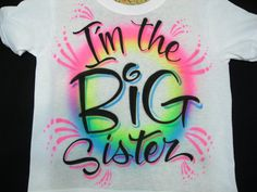 b97ee3e9 Items similar to Airbrushed I'm The Big Sister TShirt size S M L XL Airbrush  T Shirt on Etsy