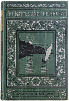 The Battle of the Breeze by R. M. Ballantyne, London: James Nisbet  Co. Ltd…