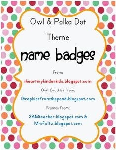 Whoo loves owls? Polka Dot Owl Name Badges for back to school or field trips.