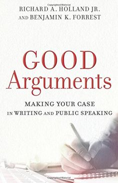 Good Arguments: Making Your Case in Writing and Public Sp... https://www.amazon.com/dp/0801097797/ref=cm_sw_r_pi_dp_U_x_qNClAbN5V869X
