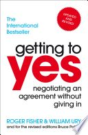 Getting to Yes: Negotiating Agreement Without Giving in - Roger Fisher, William Ury, Bruce Patton - Google Books | Super book!