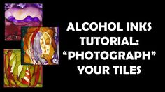 """Alcohol Inks Tutorial """"Photographing"""" Tiles (sort of)"""