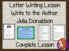 Complete Lesson on Writing a letter to an author  -  Write to Julia DonaldsonGreat for an authors and letters unit!This download includes a complete, letter writing lesson, focussing on Julia Donaldson. Children will read about and discuss the author.