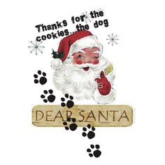 Dear Santa Thanks for the Cookies, THE DOG