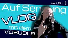 VLOG | April 2018 | Auf Sendung mit dem Vobudlr von Minenarbeit | Rückbl...