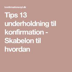 Tips 13 underholdning til konfirmation - Skabelon til hvordan