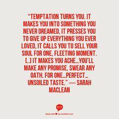 Temptation― Sarah MacLean Love the book One Good Earl Deserves a Lover.