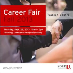 Come check out the Fall 2013 Career Fair on Thursday September 26 from 10am - 3pm at the TEL Building (#39 on campus map), brought to you by York University's Career Centre!
