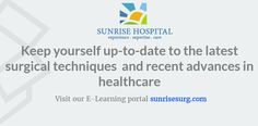 Keep yourself up-to-date to the latest #SurgicalTechniques and recent advances in #HealthCare. #SunriseHospital