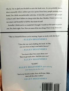 Flattery will get you everywhere! Ellen DeGeneres' book has this on the back cover.