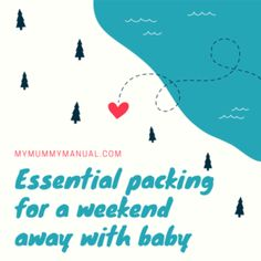 Essential packing for a weekend away with baby
