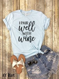 20 Gift Ideas for a Naturopath Unique Gifter - Wine Shirts - Ideas of Wine Shirts - 20 Gift Ideas for a Naturopath Unique Gifter Cute Tshirts, Cool T Shirts, Vinyl Shirts, Tee Shirts, Cute Shirt Designs, T Shirts With Sayings, Cute Tshirt Sayings, Shirt Quotes, Diy Shirt