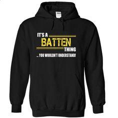 Its a BATTEN Thing, You Wouldnt Understand! - #button up shirt #mens sweater. MORE INFO => https://www.sunfrog.com/Names/Its-a-BATTEN-Thing-You-Wouldnt-Understand-oktzutyhli-Black-12352861-Hoodie.html?68278