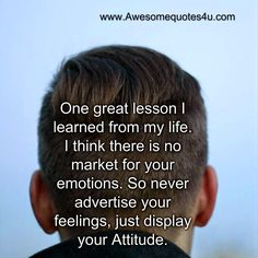 Awesome Quotes: One great lesson I learned from my life.