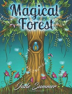 Magical Forest: An Adult Coloring Book with Enchanted Forest Animals, Fantasy La