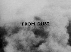 He makes beautiful things out of dust...
