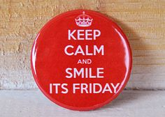 Buttons – Keep Calm and Smile it's Friday Button Badge – a unique product by EinFACHfuerDich on DaWanda