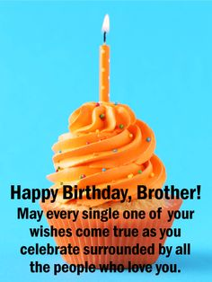Send Free Orange Cupcake Happy Birthday Card for Brother to Loved Ones on Birthday & Greeting Cards by Davia. It's free, and you also can use your own customized birthday calendar and birthday reminders. Happy Birthday Wine Images, Happy Birthday Wishes For Him, Happy Birthday Wishes For A Friend, Birthday Cards For Brother, Birthday Wishes Quotes, Happy Birthday Sister, Happy Birthday Funny, 20 Birthday, Birthday Messages