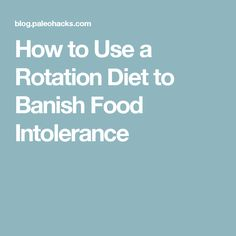 How to Use a Rotation Diet to Banish Food Intolerance
