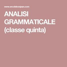 ANALISI GRAMMATICALE (classe quinta)