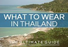 What to Wear in Thailand: The Ultimate Dress Code Guide