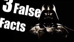   Three False Facts   #14 - Darth Vader