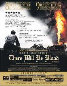 THERE WILL BE BLOOD (Daniel Day Lewis, Paul Dano); Director: Paul Thomas Anderson; Website: http://www.therewillbeblood.com/; Trailer: http://www.youtube.com/watch?v=f3THVbr4hlY
